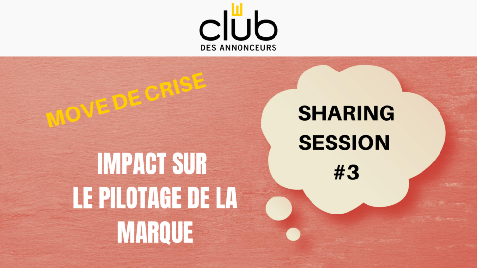 Sharing Session #3 – Move de Crise de Pilotage de Marque
