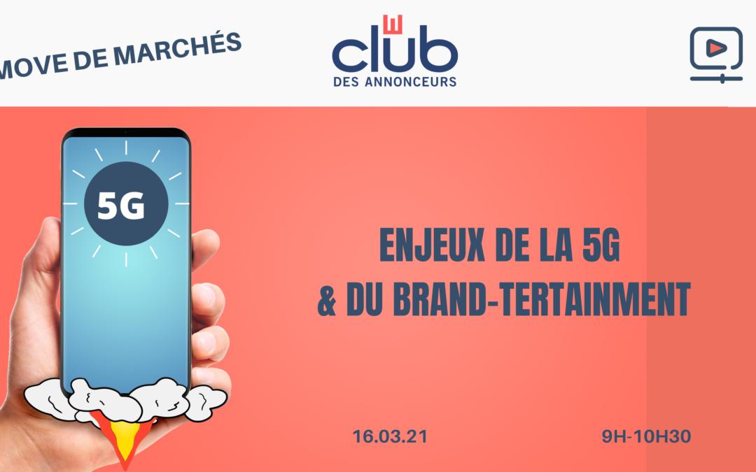 Le 16 mars – 9h/10h30 :Enjeux de la 5G et du Brand-Tertainment